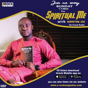 """Join Us every Sunday by 7.00am for """"Spiritual me with Sebastian Eze"""" on U-Rock Radio."""