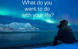 What Do You Want to Do With Your Life?